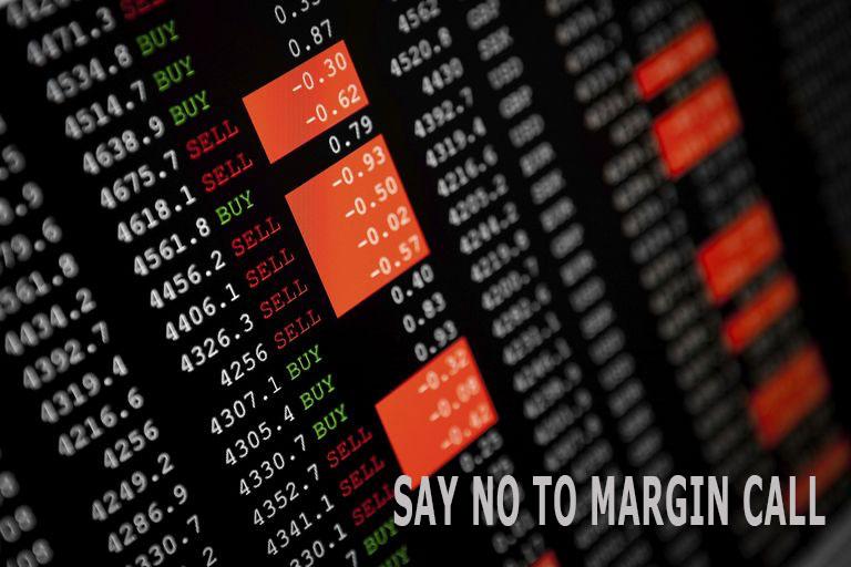 Say No To Margin Call, ini syaratnya