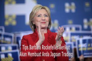 tips-Barbara-Rockefeller-jagoan-trading