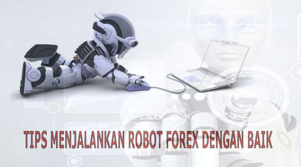 tips menjalankan robot forex